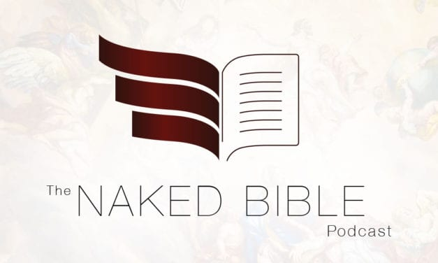 Naked Bible Podcast Episode 113: Ezekiel 2-3